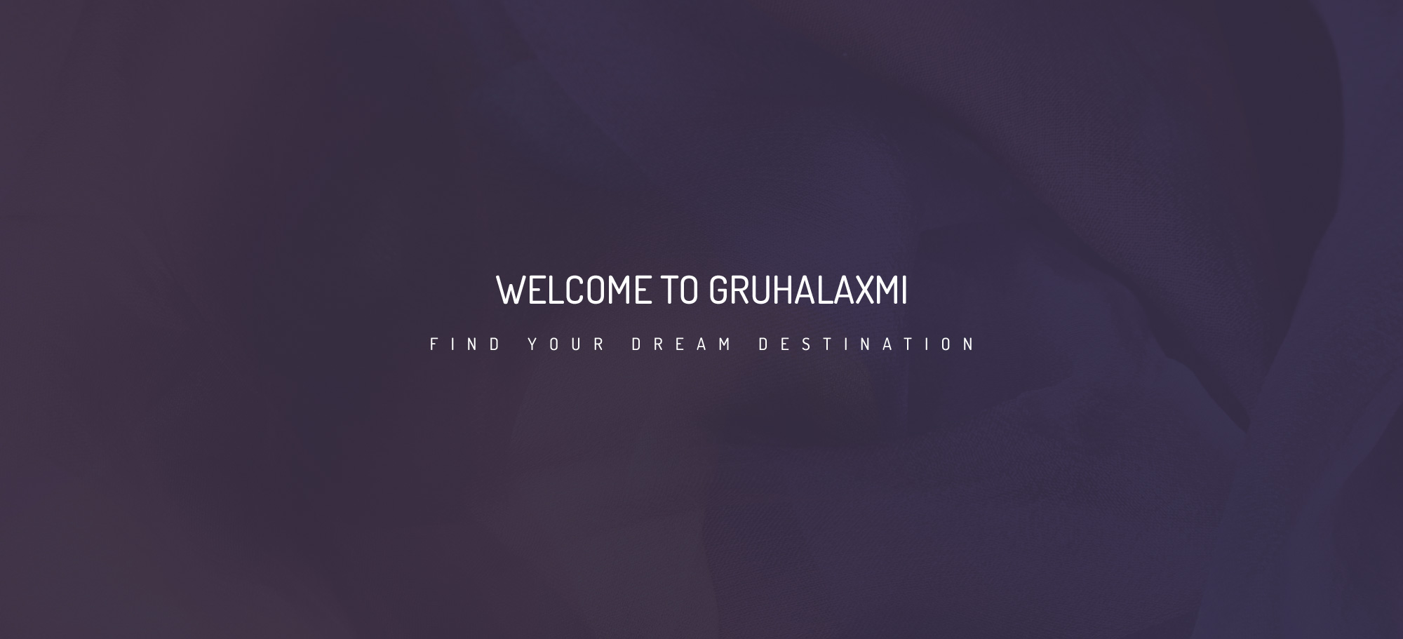 WELCOME TO GRUHALAXMI